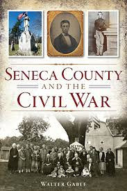 Seneca County and the Civil War - New Book - Stomping Grounds