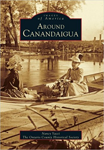 Images of America- Around Canandaigua - New Book - Stomping Grounds