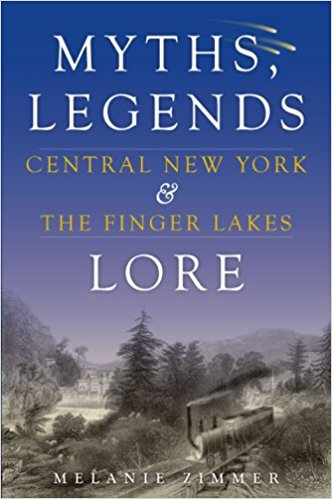 Central New York & the Finger Lakes- Myths, Legends & Lore - New Book - Stomping Grounds