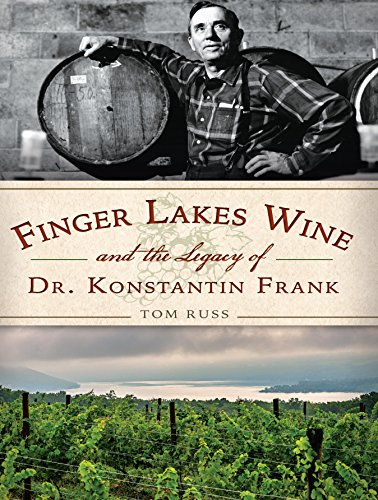 Finger Lakes Wine and the Legacy of Dr. Konstantin Frank - New Book - Stomping Grounds