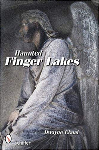 Haunted Finger Lakes - New Book - Stomping Grounds