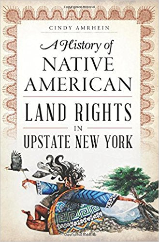 A History of Native American Land Rights in Upstate New York - New Book - Stomping Grounds