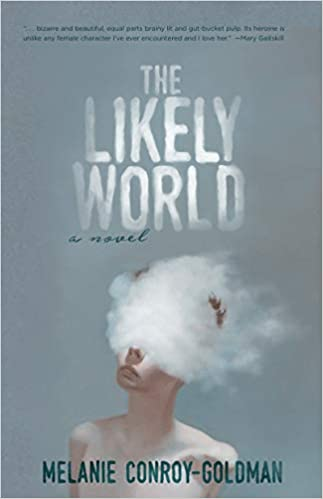 The Likely World by Melanie Conroy-Goldman