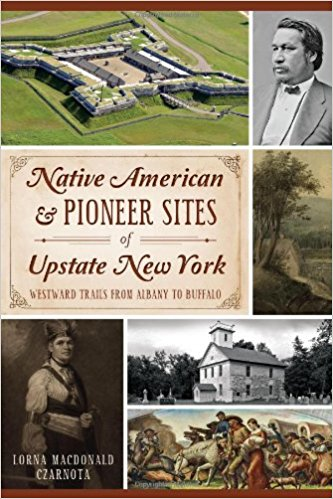 Native American & Pioneer Sites of Upstate New York- Westward Trails from Albany to Buffalo