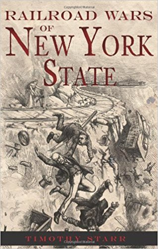 Railroad Wars of New York State - New Book - Stomping Grounds