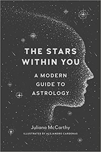 The Stars Within You, A Modern Guide to Astrology by Juliana McCarthy
