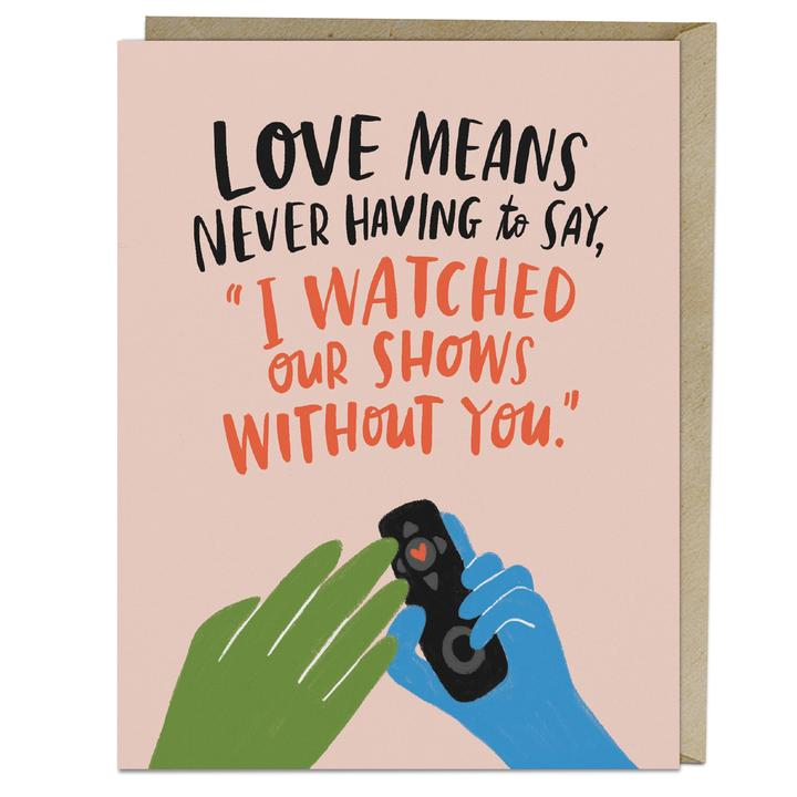 Watched Our Shows Love Card - Notecard - Stomping Grounds