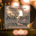 Quarterly Box- Ancient Deities and Golden Tombs
