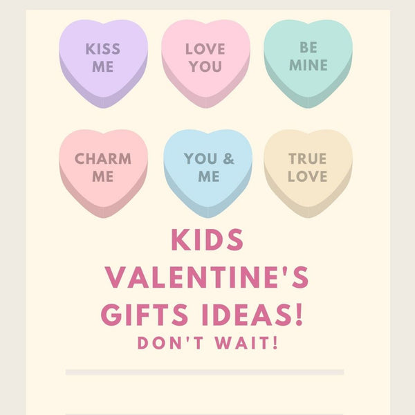 Happy Valentine's Day Kiddos! V-Day Gift Ideas
