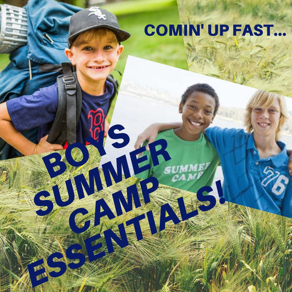 BOYS SUMMER CAMP MUST-HAVES