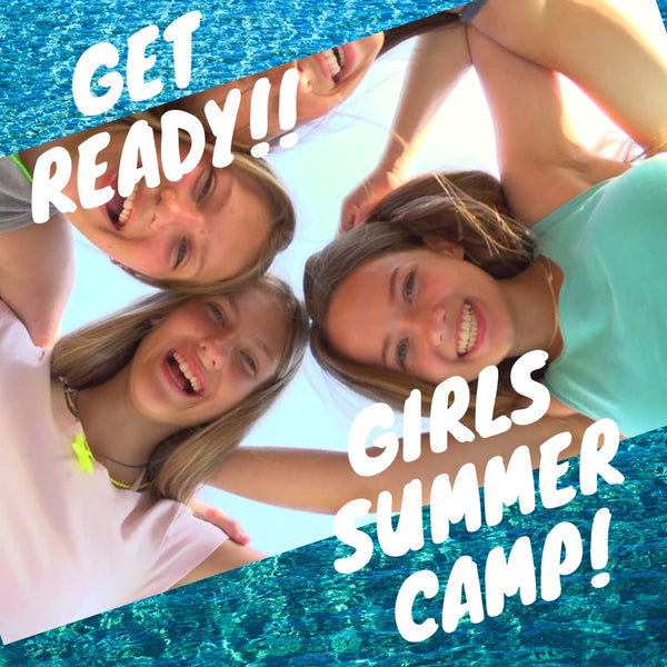 TICK TOCK..... Are you GIRLS Ready for Camp??