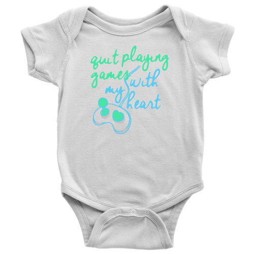 Quit Playing Games With My Heart White Baby Onesie