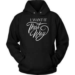 I Want It That Way Hoodie
