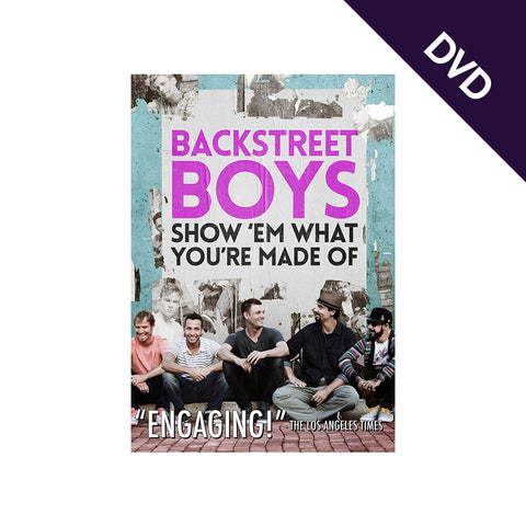 Backstreet Boys: Show 'Em What You're Made Of DVD