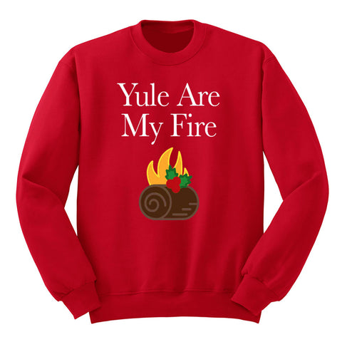 Yule Are My Fire Crewneck Sweatshirt