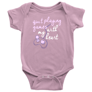 Quit Playing Games With My Heart Pink Onesie
