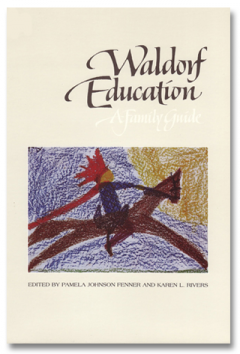 waldorf education:  a family guide