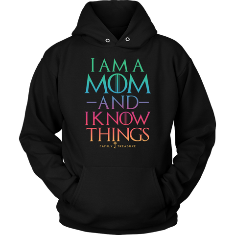 I Am A Mom And I Know Things