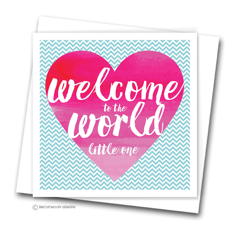 Welcome to the world - New Baby Card - Biscuitmoon Designs