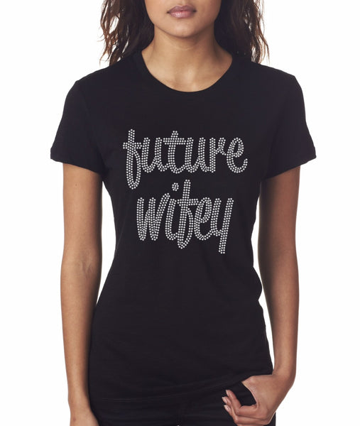 """Future Wifey"" Rhinestone T-Shirt - Jordan's Modern Bride and Groom"