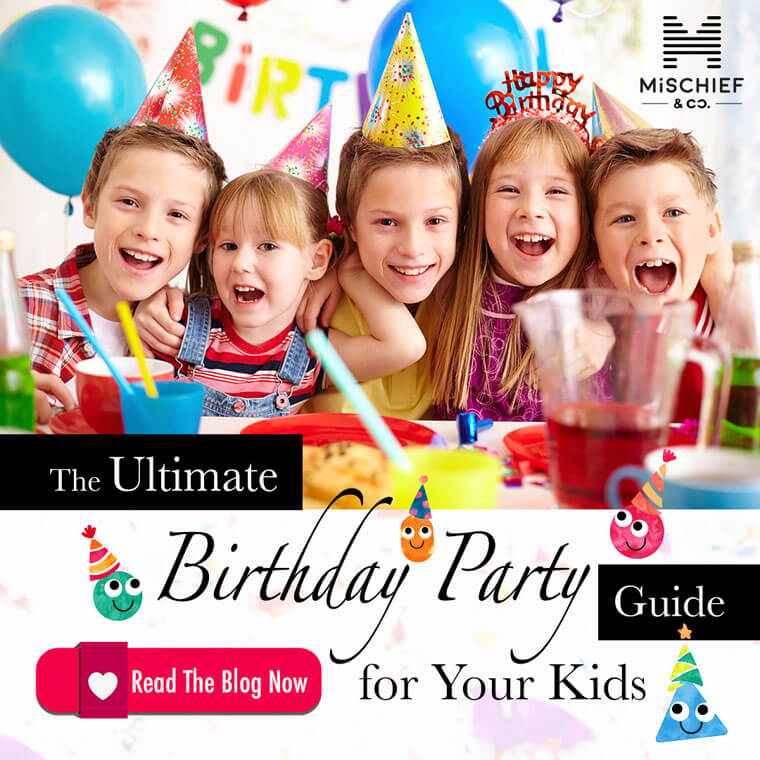 The Ultimate Birthday Party Guide for Your Kids