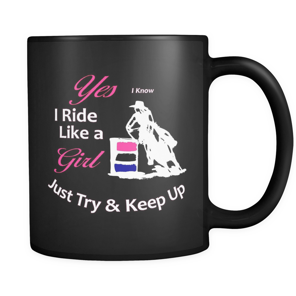 I Know I Ride Like a Girl - Black Coffee Mug