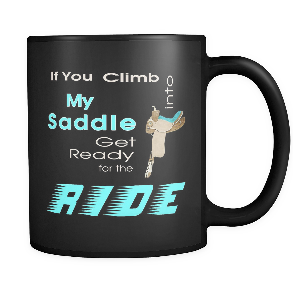 Climb Into My Saddle - Black Coffee Mug