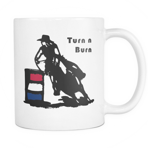 Turn n Burn - White Coffee Mug for Barrel Racers