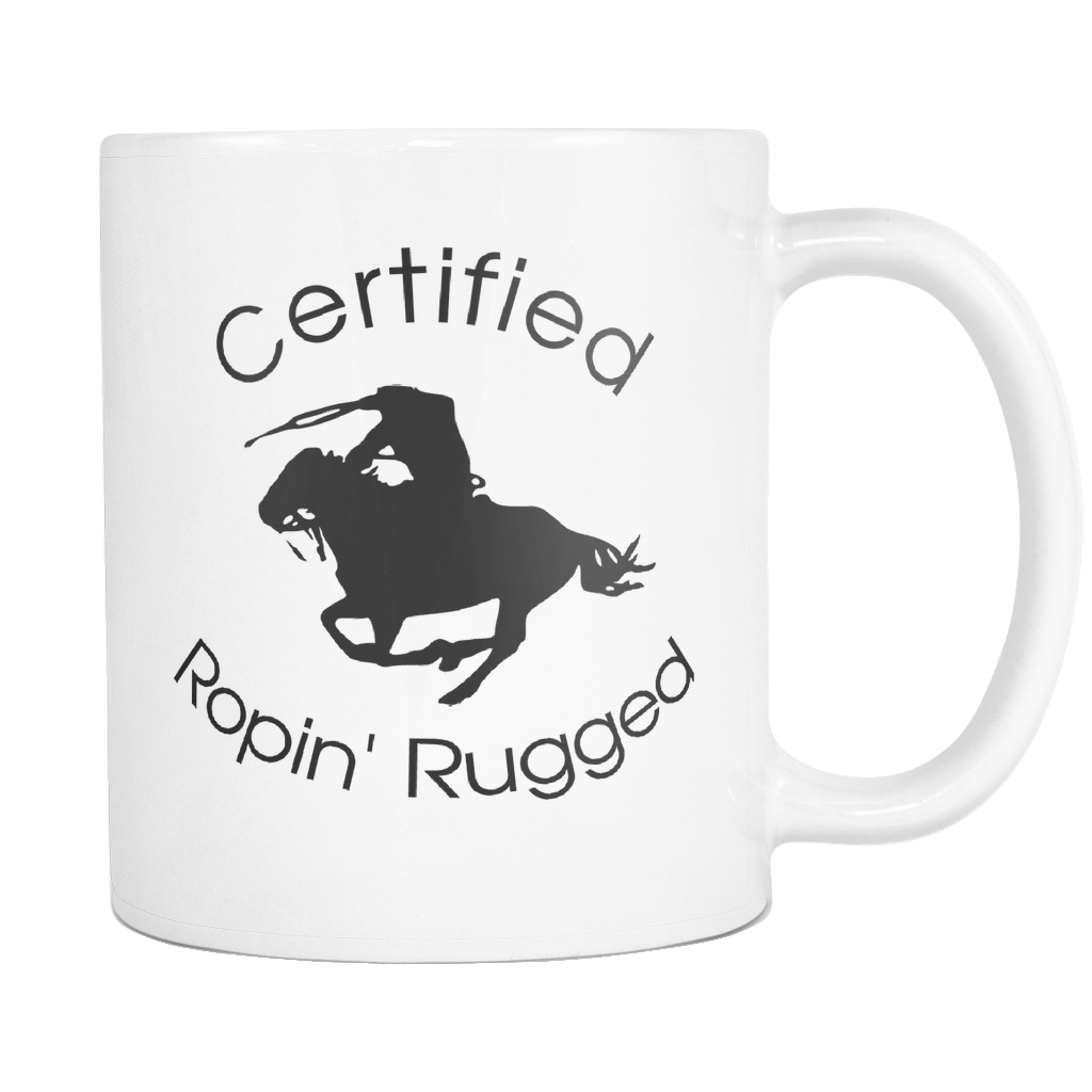 Certified Ropin' Rugged White Coffee Mug