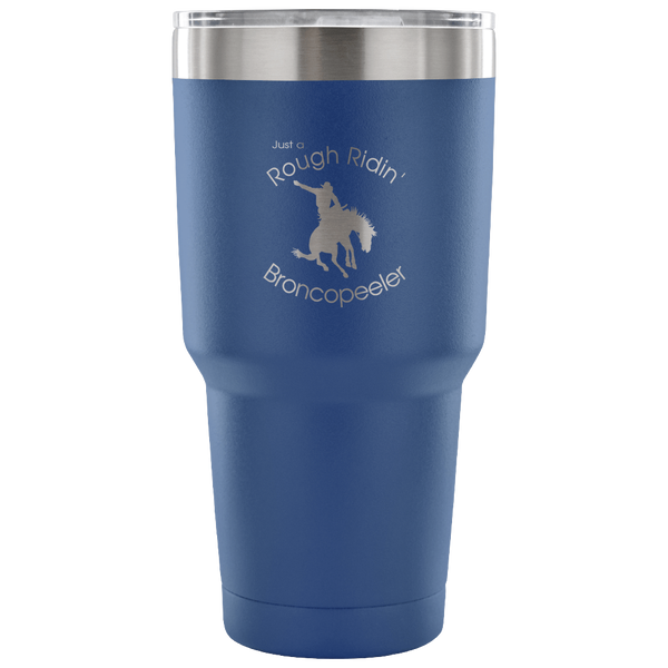 "Just a ""Rough Ridin' Broncopeeler"" Vacuum Tumbler - in Blue"
