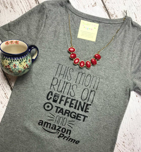 This Mama Runs on Caffine, Target, and Amazon Prime Tee