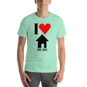 """I LOVE HOUSE MUSIC"" - Short-Sleeve Unisex T-Shirt"