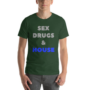 SEX DRUGS & HOUSE - Short-Sleeve Unisex T-Shirt