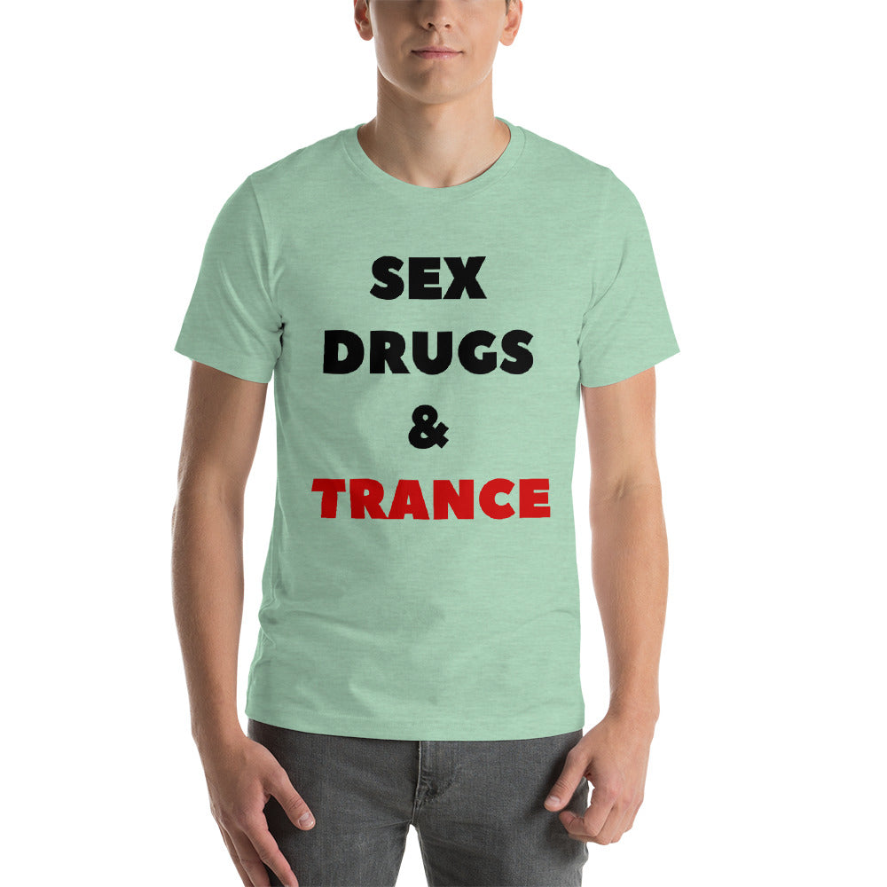SEX DRUGS & TRANCE - Short-Sleeve Unisex T-Shirt