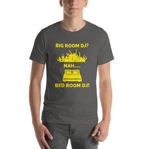 BIG ROOM BEDROOM DJ - Short-Sleeve Unisex T-Shirt