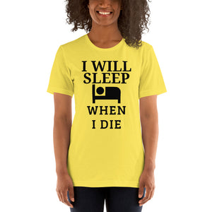 """SLEEP WHEN DIE"" - Short-Sleeve Unisex T-Shirt"