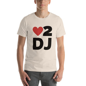 LOVE 2 DJ - Short-Sleeve Unisex T-Shirt
