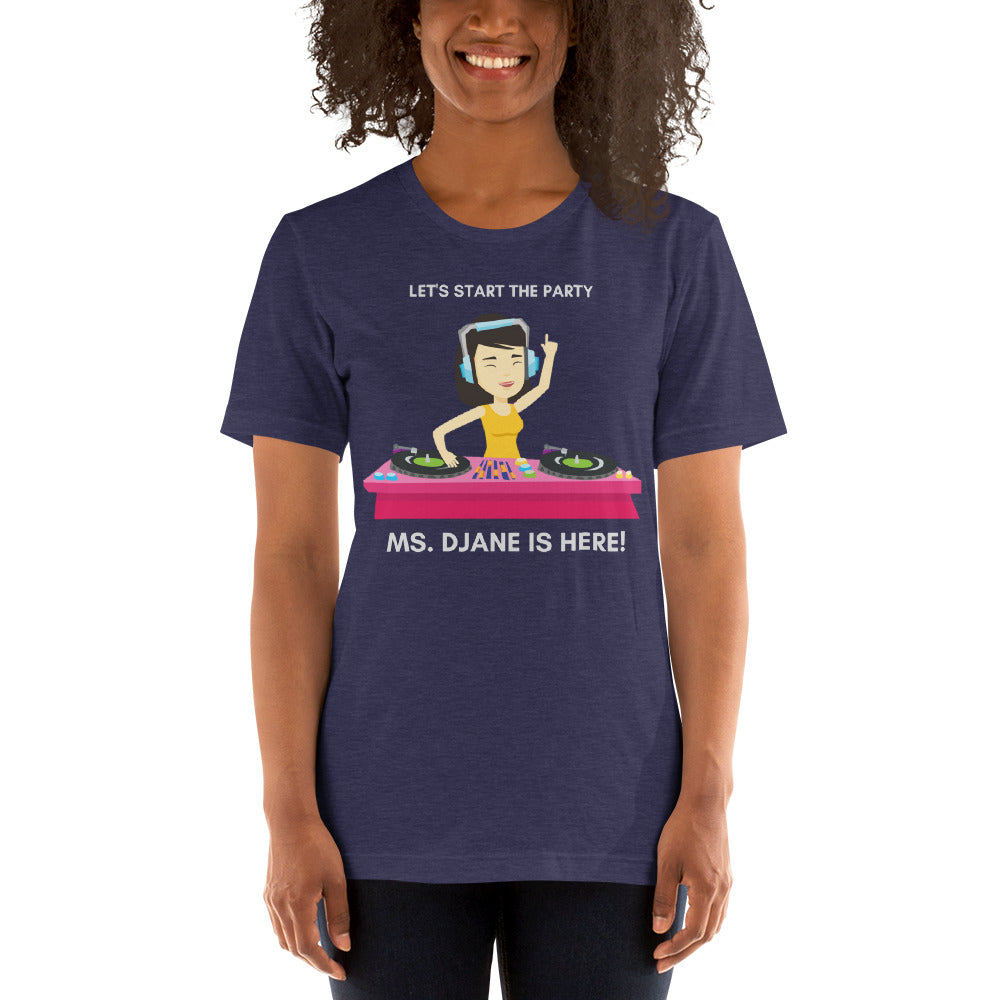 """MS. DJANE IS HERE"" - V2 - Short-Sleeve Unisex T-Shirt"
