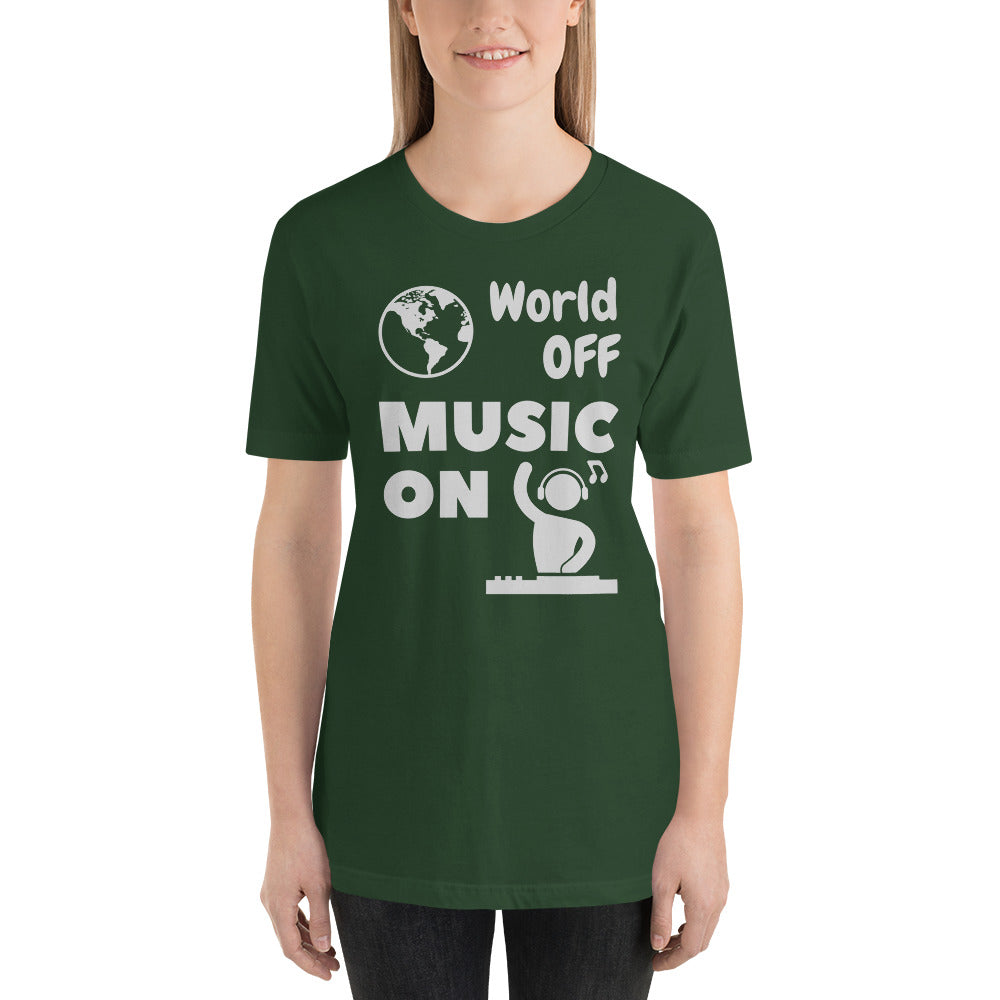"""WORLD OFF, MUSIC ON"" - Short-Sleeve Unisex T-Shirt"