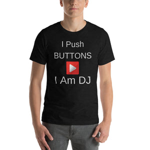 """I PUSH BUTTONS"" - Short-Sleeve Unisex T-Shirt"
