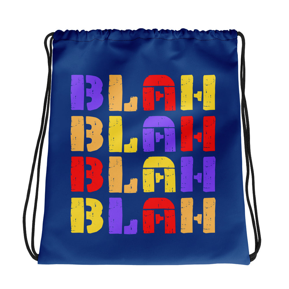 """BLAH BLAH BLAH BLAH"" - Drawstring bag"