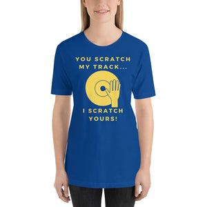 """YOU SCRATCH MY TRACK"" - Short-Sleeve Unisex T-Shirt"