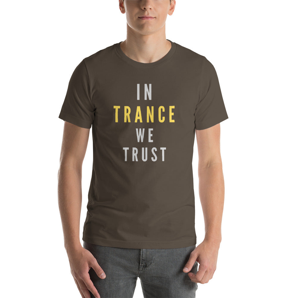 """IN TRANCE WE TRUST"" - Short-Sleeve Unisex T-Shirt"