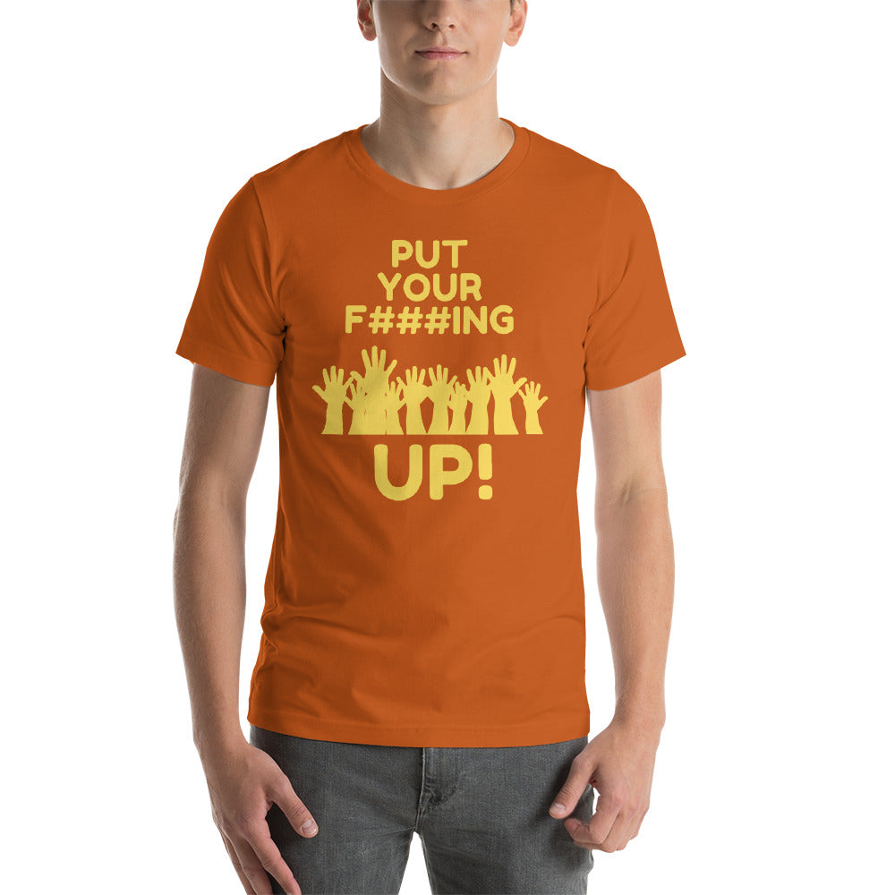 """PUT YOUR HANDS UP"" - Short-Sleeve Unisex T-Shirt"