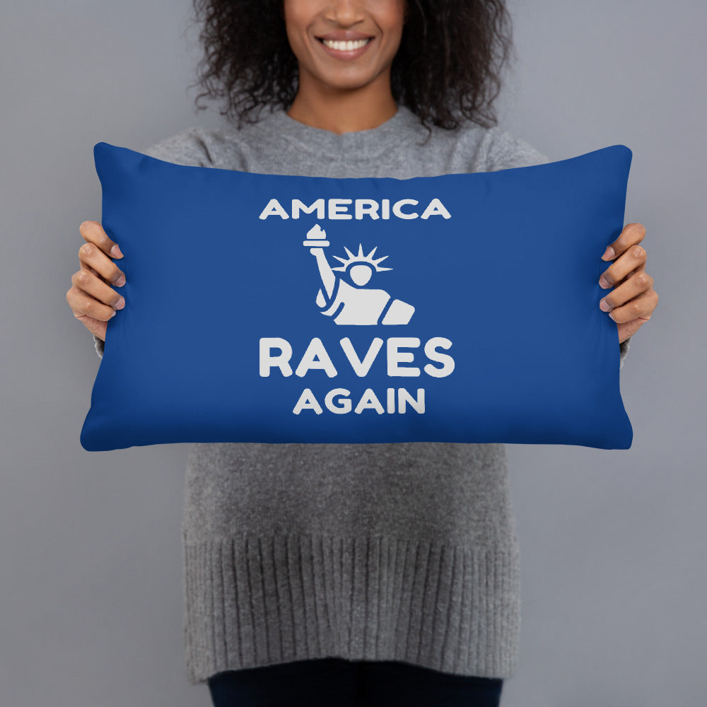 """AMERICA RAVES AGAIN"" - Basic Pillow"