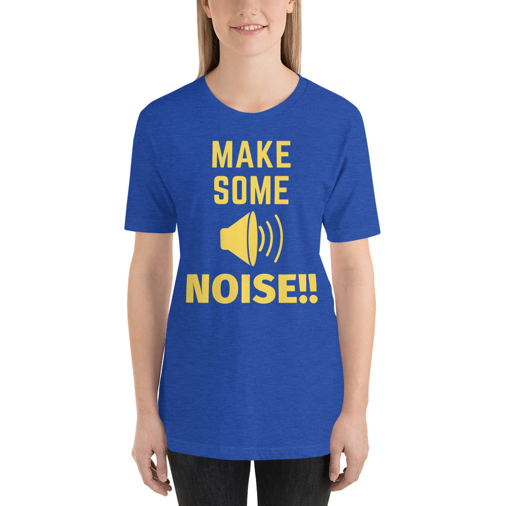 """MAKE SOME NOISE"" - Short-Sleeve Unisex T-Shirt"