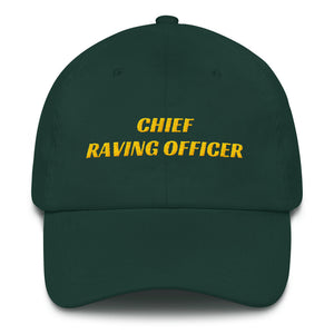 """CHIEF RAVING OFFICER"" - V1 - Baseball Cap - Dad hat"