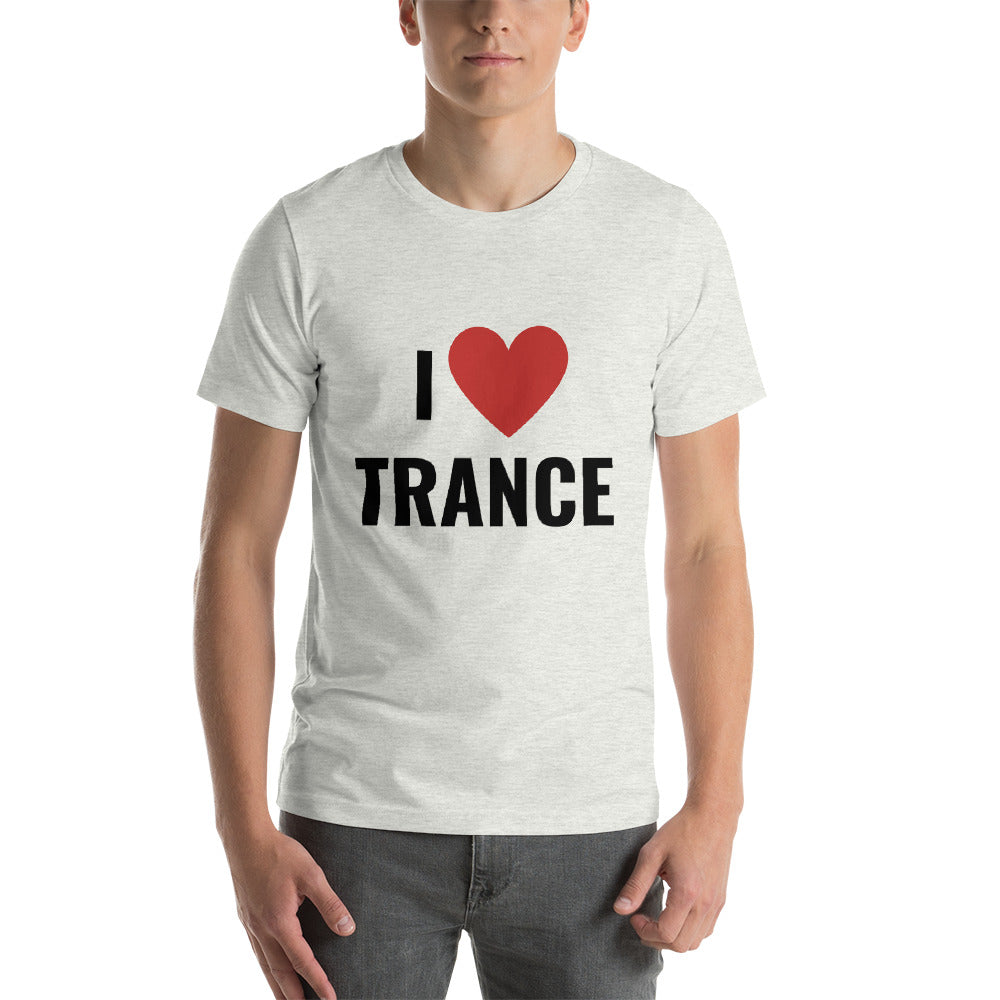 I LOVE TRANCE - Short-Sleeve Unisex T-Shirt