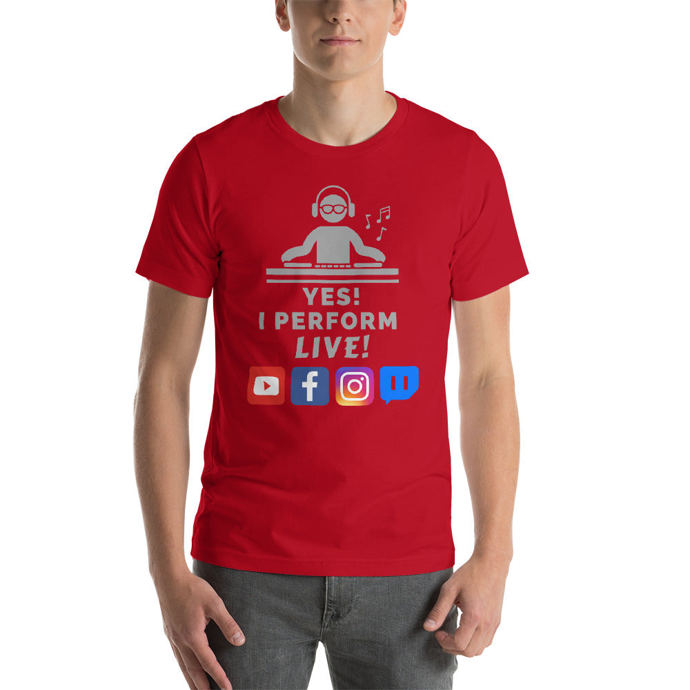 YES I PERFORM LIVE - Short-Sleeve Unisex T-Shirt