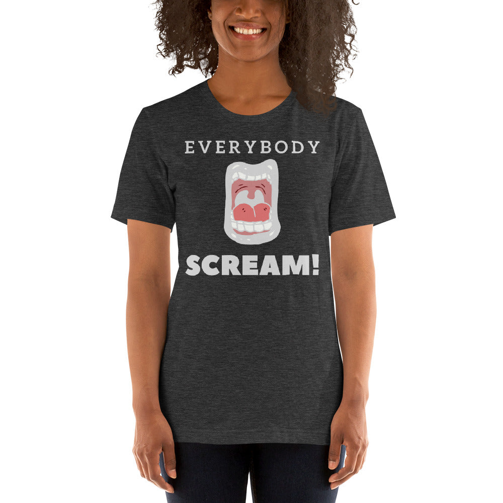 """EVERYBODY SCREAM!"" - Short-Sleeve Unisex T-Shirt"